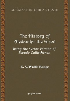 The History of Alexander the Great, Being the Syriac Version of Pseudo Callisthenes