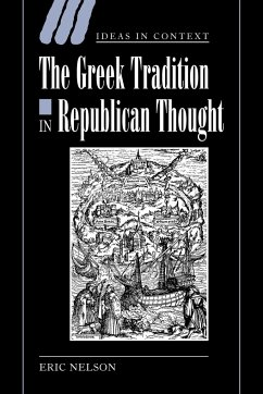The Greek Tradition in Republican Thought - Nelson, Eric; Eric, Nelson