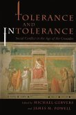 Tolerance and Intolerance: Social Conflict in the Age of the Crusades