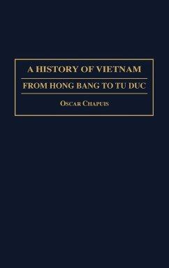A History of Vietnam - Chapuis, Oscar M.