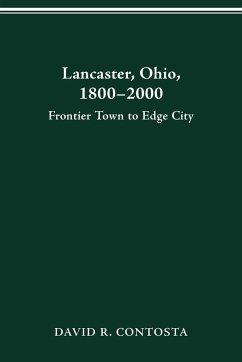 LANCASTER OHIO 1800-2000 - Contosta, David R.