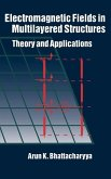 Electromagnetic Fields in Multilayered Structures Theory and Applications