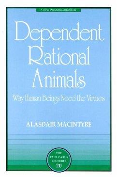 DEPENDENT RATIONAL ANIMALS - MacIntyre, Alasdair