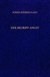 Gesammelte Werke und Tagebücher / Der Begriff Angst. Vorworte. 11. und 12. Abt. - Kierkegaard, Sören