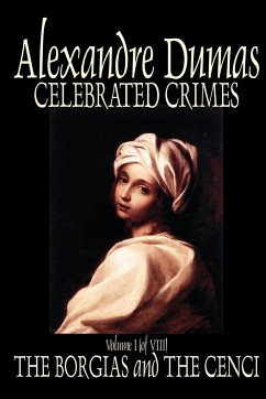 Celebrated Crimes, Vol. I by Alexandre Dumas, Fiction, True Crime, Literary Collections