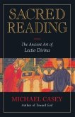 Sacred Reading: The Ancient Art of Lectio Divina