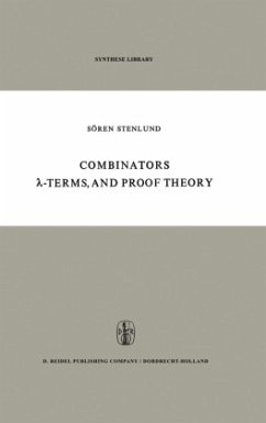 Combinators, ?-Terms and Proof Theory (Synthese Library (42), Band 42)