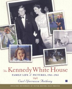 The Kennedy White House: Family Life and Pictures, 1961-1963 - Anthony, Carl Sferrazza