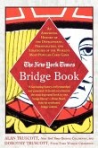 The New York Times Bridge Book: An Anecdotal History of the Development, Personalities and Strategies of the World's Most Popular Card Game