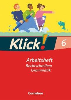 Klick! Deutsch. 6. Schuljahr. Schreiben. Arbeit...