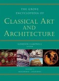 The Grove Encyclopedia of Classical Art & Architecture: Two Volumes