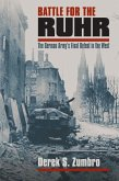 Battle for the Ruhr: The German Army's Final Defeat in the West