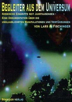 Begleiter aus dem Universum - Fischinger, Lars A.