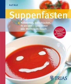 Suppenfasten - Moll, Ralf