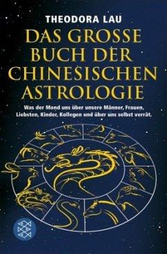 Das große Buch der chinesischen Astrologie - Lau, Theodora