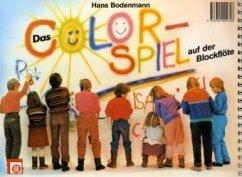 Colorspiel auf der Blockflöte, für Sopran-Blockflöte