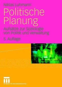 Politische Planung - Luhmann, Niklas