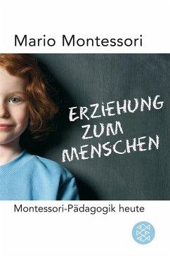 Erziehung zum Menschen - Montessori, Mario M.
