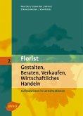 Florist 2. Gestalten, Beraten, Verkaufen, Wirtschaftliches Handeln