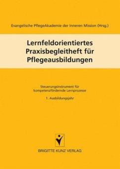 Lernfeldorientiertes Praxisbegleitheft für Pfle...