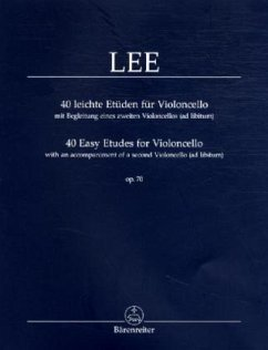 40 leichte Etüden für Violoncello, mit Begleitung eines zweiten Violoncellos40 Easy Etudes for Violincello, with an ad libitum 2nd Violoncello