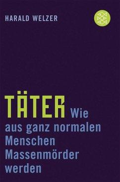 Täter - Welzer, Harald