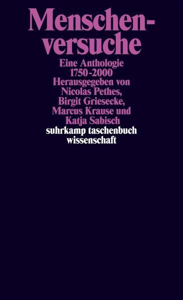 Menschenversuche - Griesecke, Birgit / Krause, Marcus / Sabisch, Katja / Pethes, Nicolas (Hgg.)