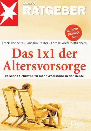 Das 1 x 1 der Altersvorsorge - Donovitz, Frank; Reuter, Joachim; Wolf-Doettinchem, Lorenz