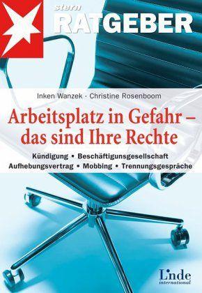 Arbeitsplatz in Gefahr - das sind Ihre Rechte - Wanzek, Inken; Rosenboom, Christine