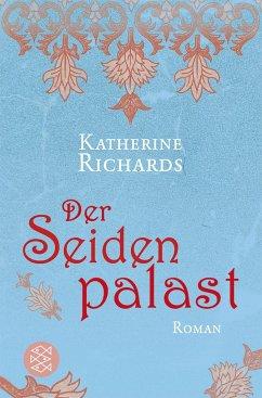 Der Seidenpalast - Richards, Katherine