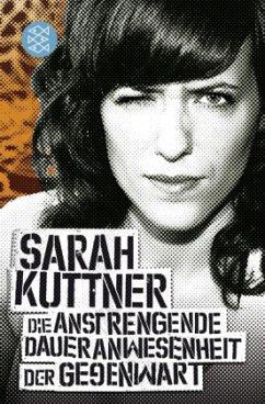Die anstrengende Daueranwesenheit der Gegenwart - Kuttner, Sarah