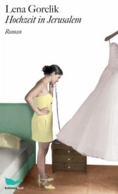 Hochzeit in Jerusalem - Gorelik, Lena