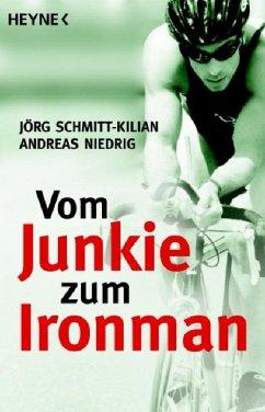Vom Junkie zum Ironman - Schmitt-Kilian, Jörg; Niedrig, Andreas