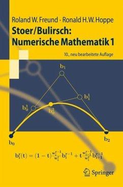 Stoer/Bulirsch: Numerische Mathematik 1 - Freund, Roland W.; Hoppe, Ronald H. W.