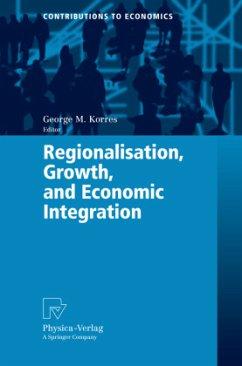 Regionalisation, Growth, and Economic Integration - Korres, George M. (ed.)