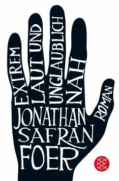 Extrem laut und unglaublich nah - Foer, Jonathan Safran