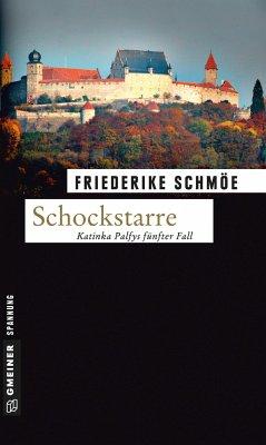 Schockstarre / Katinka Palfy Bd.5 - Schmöe, Friederike