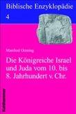 Biblische Enzyklopädie 04. Die Königreiche Israel und Juda im 9. Jahrhundert v. Chr.