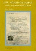 Jew, Nomad or Pariah: Studies on Hannah Arendt's Choice - Derks, Hans
