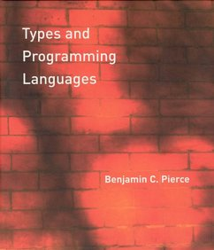 Types and Programming Languages - Pierce, Benjamin C.