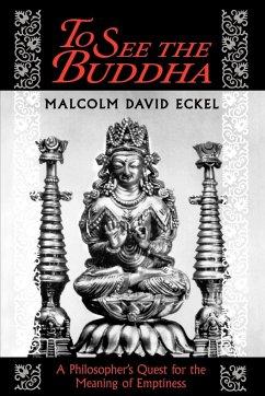 To See the Buddha - Eckel, Malcolm David