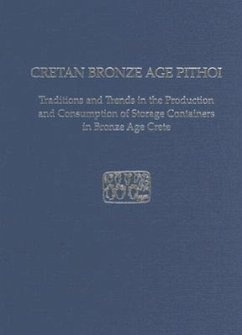 Cretan Bronze Age Pithoi: Traditions and Trends in the Production and Consumption of Storage Containers in Bronze Age Crete - Christakis, Kostandinos S.