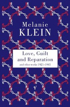 Love, Guilt and Reparation - The Melanie Klein Trust Klein, Melanie