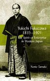 Yukichi Fukuzawa 1835-1901: The Spirit of Enterprise in Modern Japan