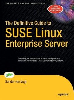 The Definitive Guide to SUSE Linux Enterprise Server - Vugt, Sander van