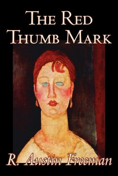 The Red Thumb Mark by R. Austin Freeman, Fiction, Classics, Literary, Mystery & Detective - Freeman, R. Austin