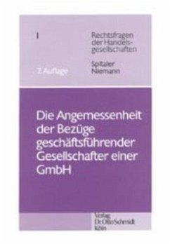 Die Angemessenheit der Bezüge geschäftsführender Gesellschafter einer GmbH - Spitaler, Armin; Niemann, Ursula