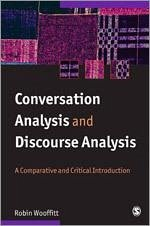 Conversation Analysis and Discourse Analysis: A Comparative and Critical Introduction - Wooffitt, Robin