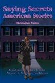 Saying Secrets: American Stories