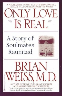 Only Love is Real - Weiss, Dr. Brian L.
